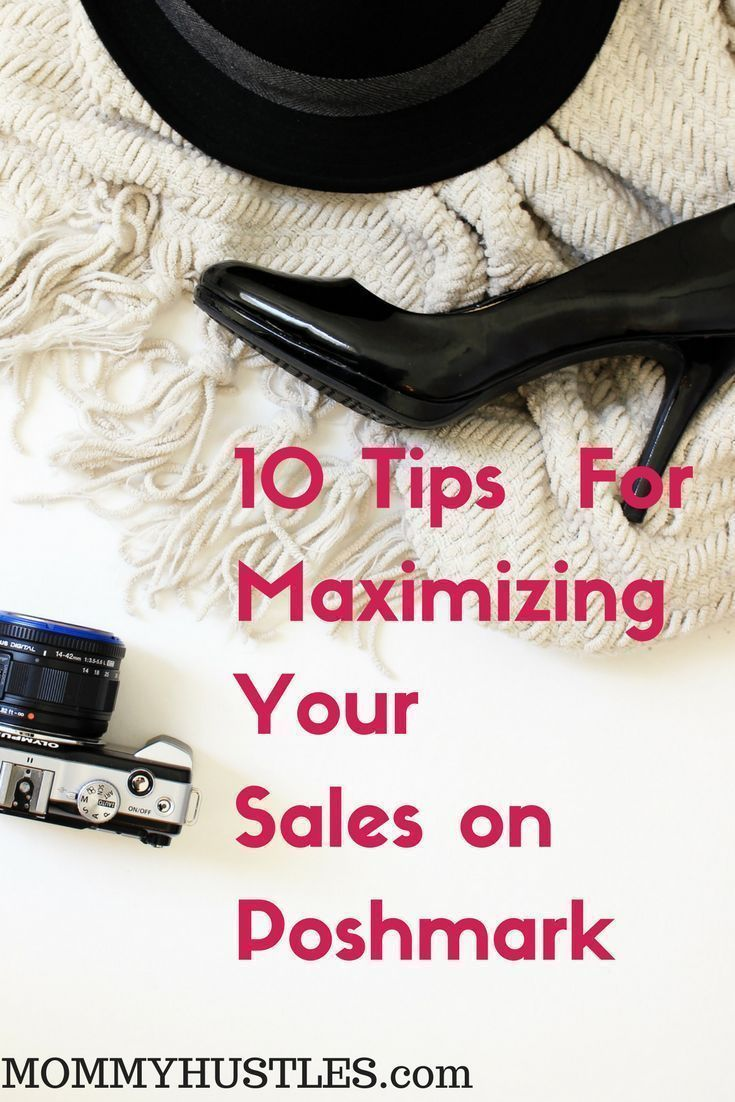 10 Tips For Maximizing Your Sales on Poshmark