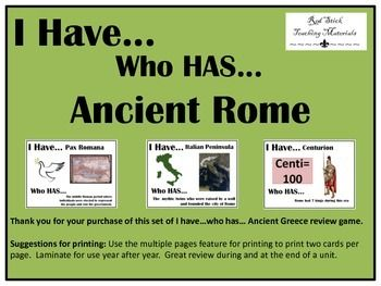 Conduct an interactive review with students using this set of I have...who has... cards focusing on Ancient Rome.  This set of cards has been primarily designed for middle school, but can also be used as a foundational review for a high school western civilization class.