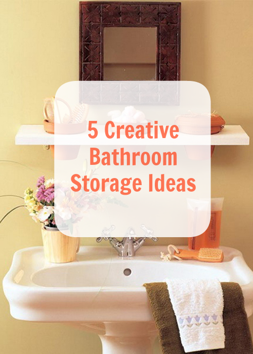 5 Creative Storage Ideas For Your Bathroom The Vivant