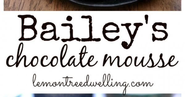 Bailey's Chocolate Mousse | Recipe | Mousse, Chocolate and Lemon