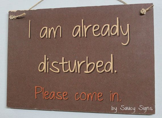 Welcome Disturbed Please Come In Shabby Rustic Chic Student Office Door Bar Bedroom Sign Office Door Signs Office Door Funny Door Signs