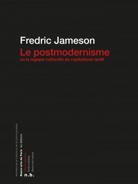 Le Postmodernisme Ou La Logique Culturelle Du Capitalisme Tardif Postmodernisme Beaux Arts Paris Litterature