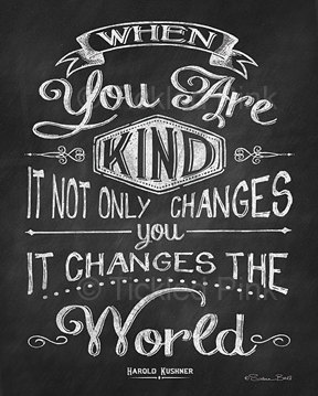 Chalkboard Print 16x20 When You Are Kind It By