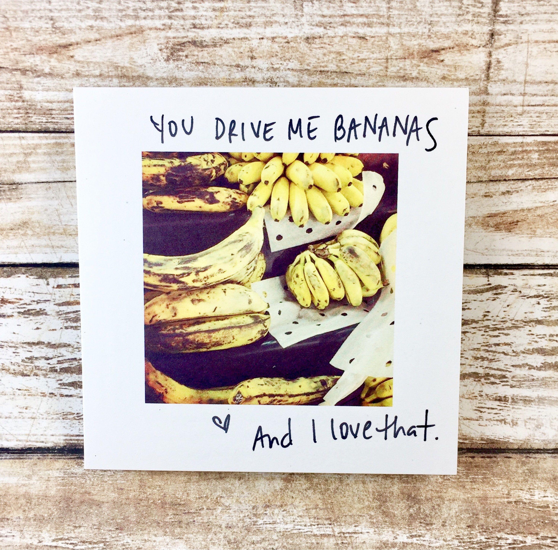 Bananas Cute Love Card You Drive Me Bananas Cute Love Card Handmade Love Card Crazy For You Card C Funny Love Cards Love Cards Anniversary Cards For Wife