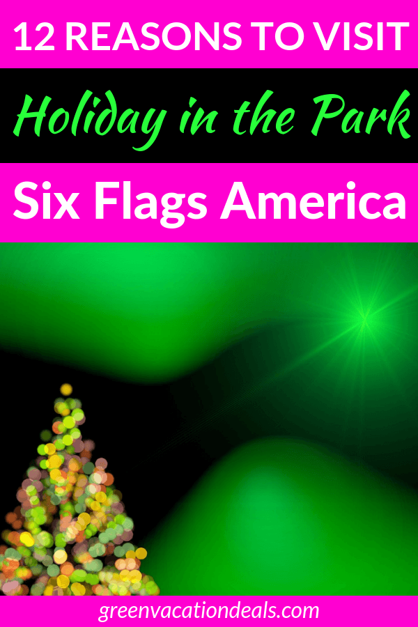 Holiday In The Park Six Flags America Dc Area 12 Reasons To Visit Green Vacation Deals Christmas Vacation Destinations Christmas Holiday Travel Christmas Destinations