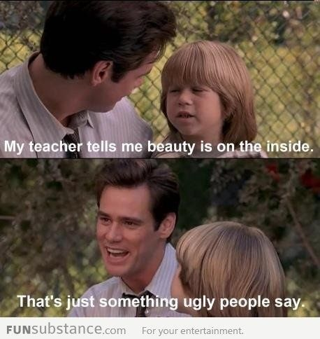 Movie Quotes Funny Gorgeous Beauty Is On The Inside  Pinterest  Funny Movie Quotes Jokes