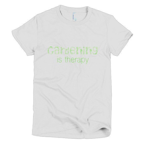 Gardening is Therapy (Front) Plus you get Veggies (Back) Women Cotton
