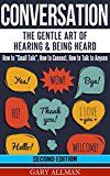 """Free Kindle Book -   Conversation: The Gentle Art Of Hearing & Being Heard - HowTo """"Small Talk"""", How To Connect, How To Talk To Anyone (Conversation skills, Conversation starters, Small talk, Communication) Check more at http://www.free-kindle-books-4u.com/crafts-hobbies-homefree-conversation-the-gentle-art-of-hearing-being-heard-howto-small-talk-how-to-connect-how-to-talk-to-anyone-conversation-skills-conversation-start/"""