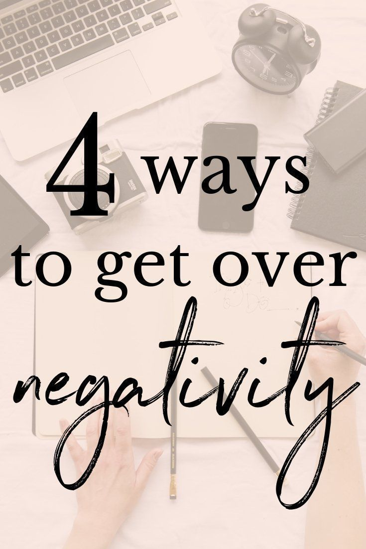 4 ways to get over your negativity get over it how to