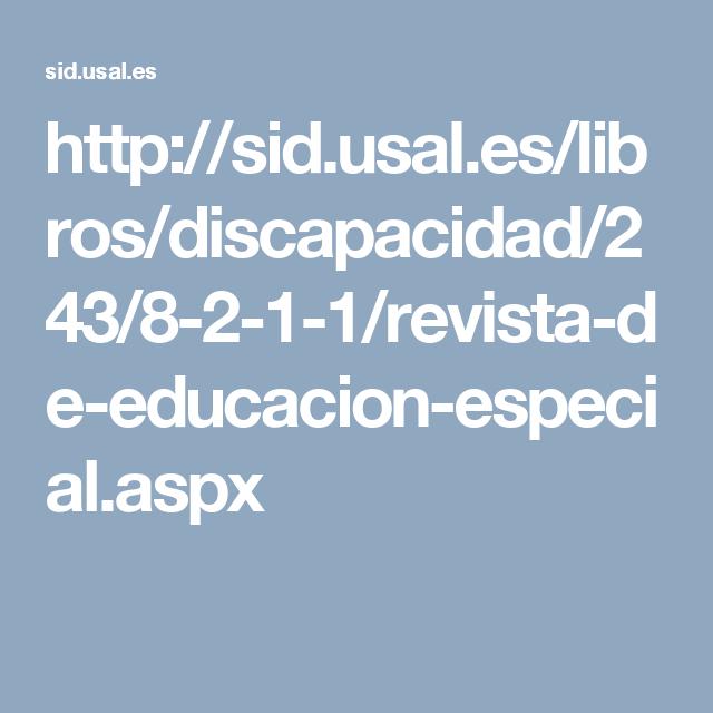http://sid.usal.es/libros/discapacidad/243/8-2-1-1/revista-de-educacion-especial.aspx