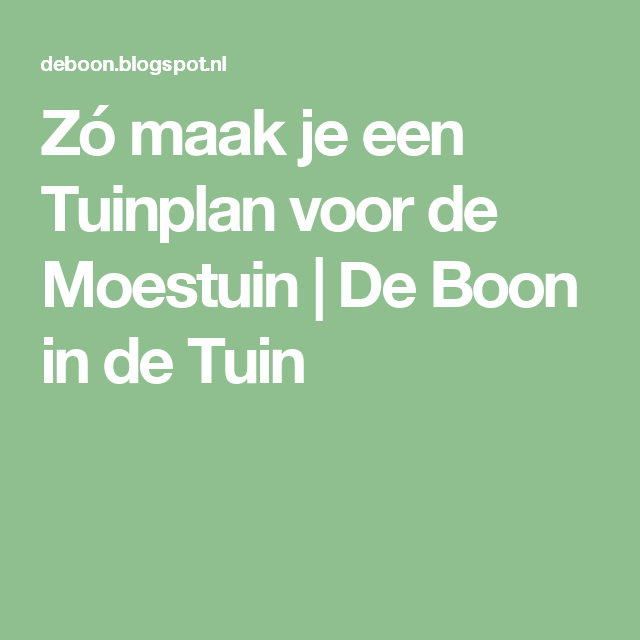Zó maak je een Tuinplan voor de Moestuin         |          De Boon in de Tuin