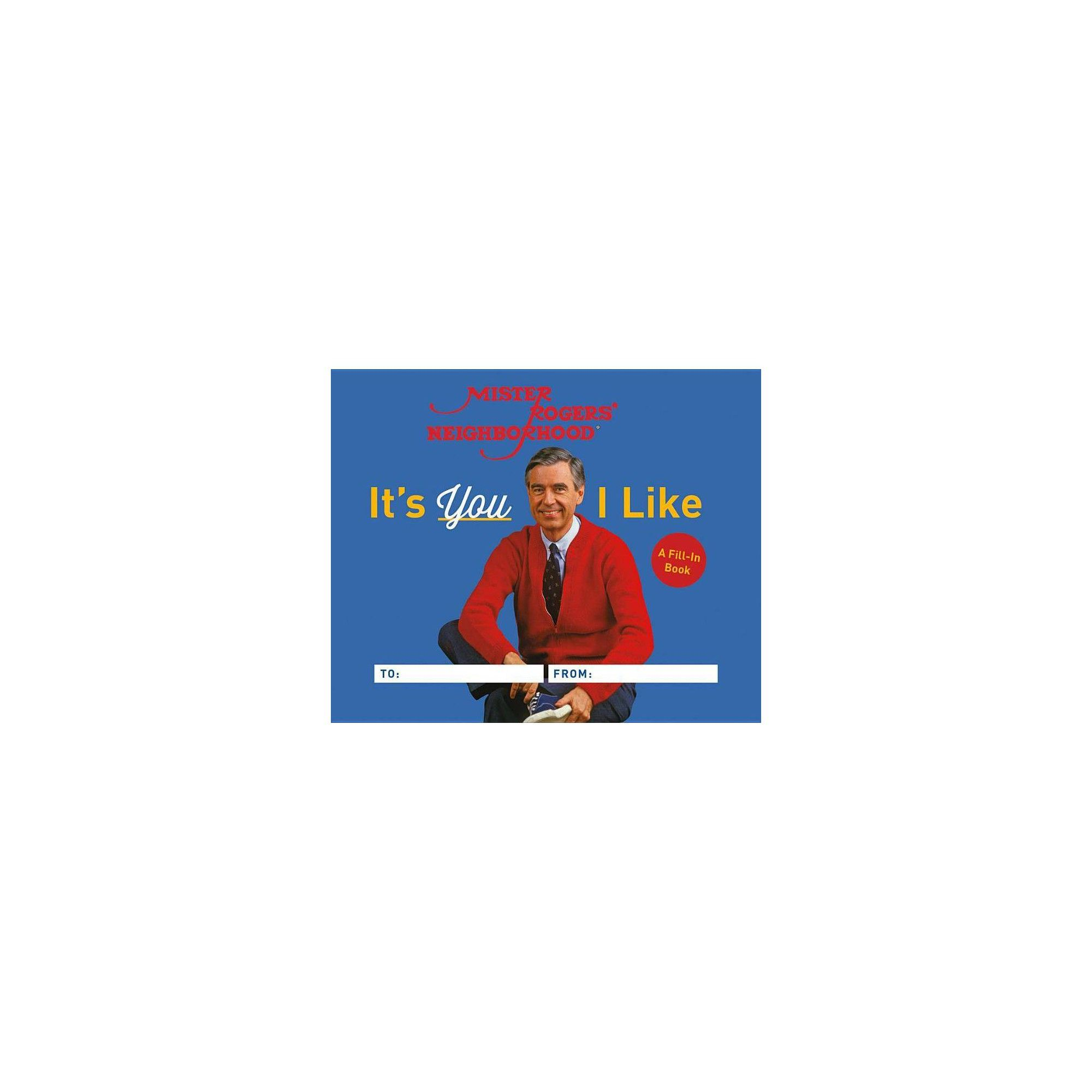It S You I Like By Fred Rogers Hardcover Fred Rogers Hardcover Mister Rogers Neighborhood