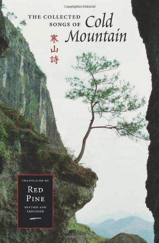 The Collected Songs Of Cold Mountain Mandarin Chinese And English Edition By Cold Mountain Han Shan Http Www Amazon Com Dp Cold Mountain Cold Song Songs