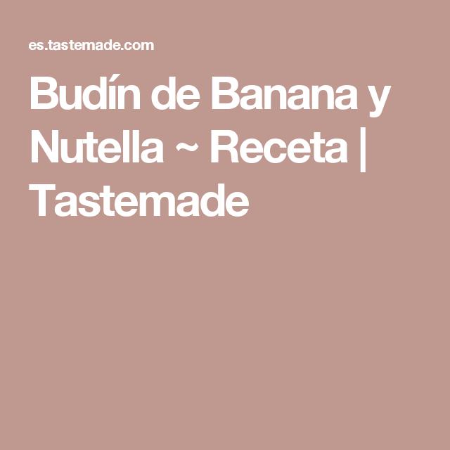 Budín de Banana y Nutella ~ Receta   Tastemade