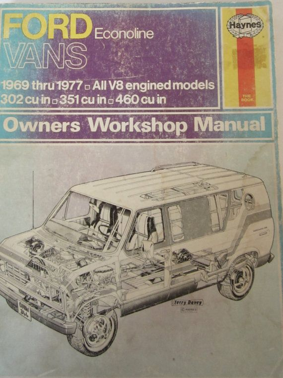 haynes ford econoline vans-owners workshop manual  1969 - 1977 all v8 engine  models  no missing pages, great photos, diagrams & schematics