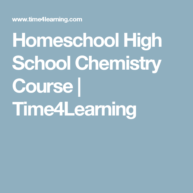 Homeschool High School Chemistry Course   Time4Learning