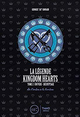 Amazon Fr La Legende Kingdom Hearts Tome 2 Univers Et