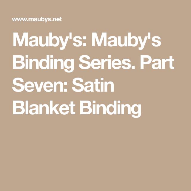 Mauby's Binding Series. Part Seven: Satin Blanket Binding