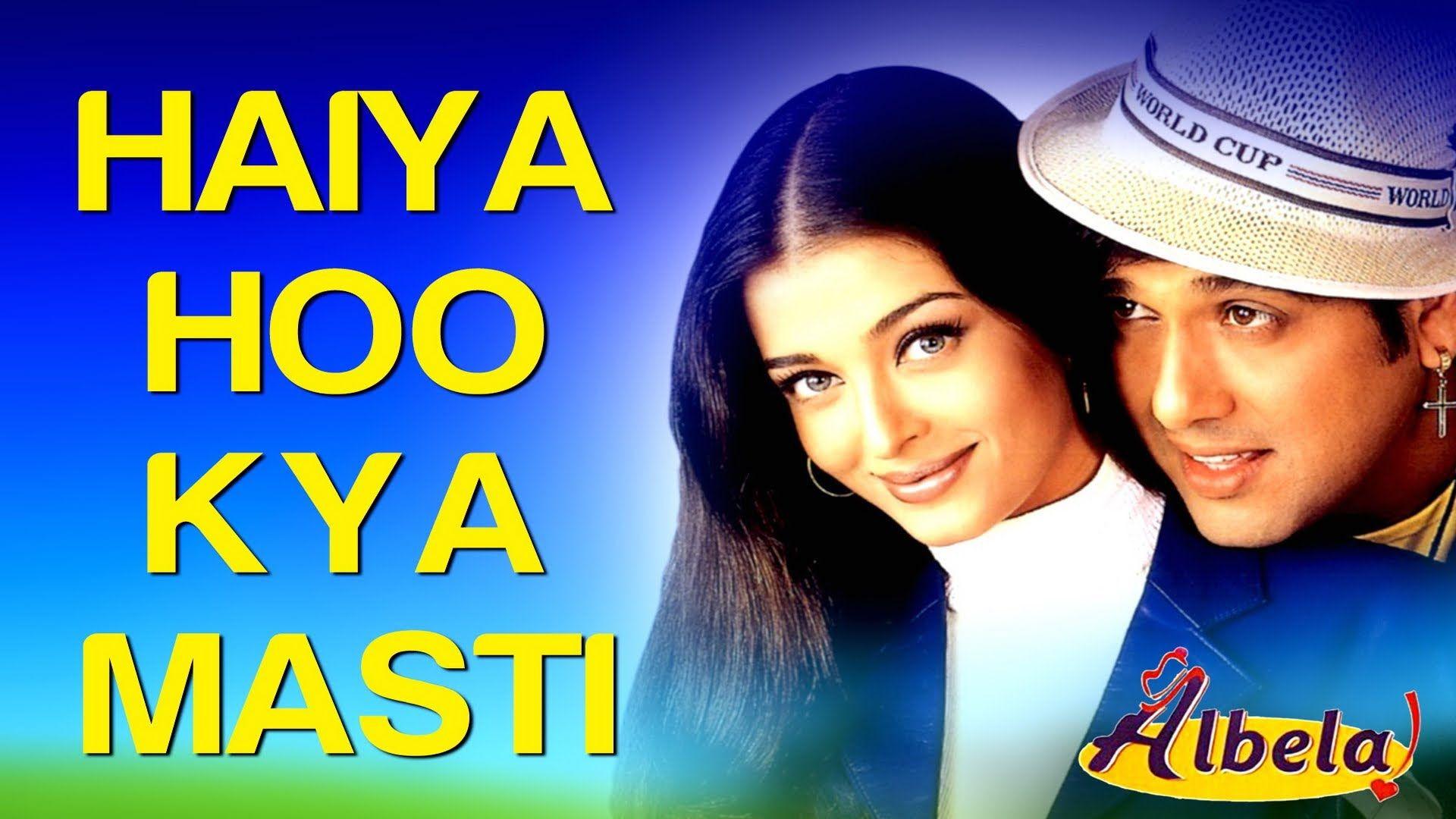 Haiya Hoo Kya Masti Albela Aishwarya Rai Govinda Alka Yagnik Ku