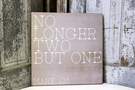 No Longer Two But One  Mark 10:8 Scripture Sign by MadiKayDesigns