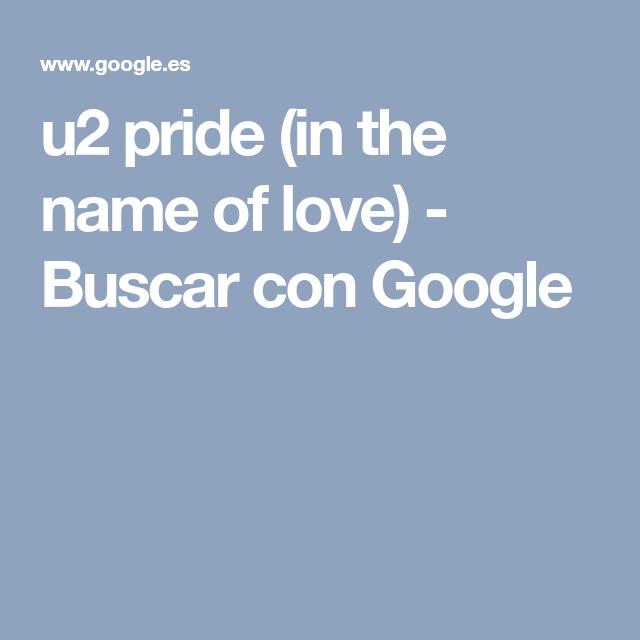 U2 Pride In The Name Of Love Buscar Con Google Musica Buscar Con Google