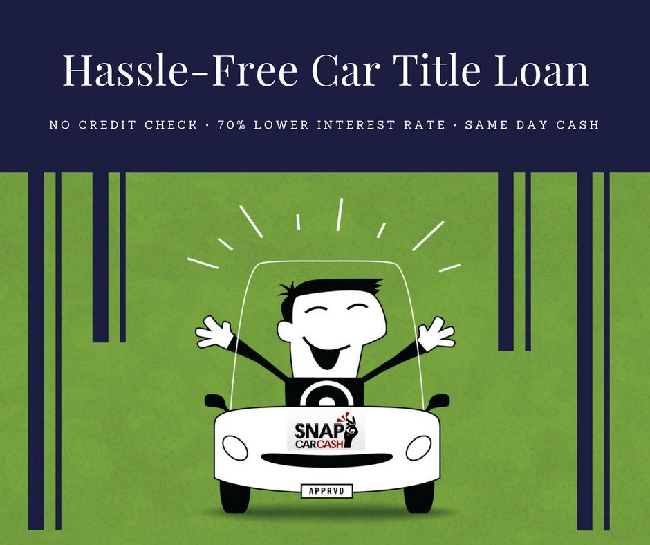 Snap Car Cash Specializes In Providing Fast And Hassle Free Bad