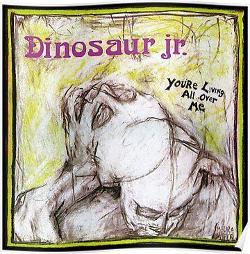 You Re Living All Over Me Best Vecktor Dinosaur Jr Boncu Poster By Boncukiu9 In 2020 Dinosaur Jr Album Art J Mascis
