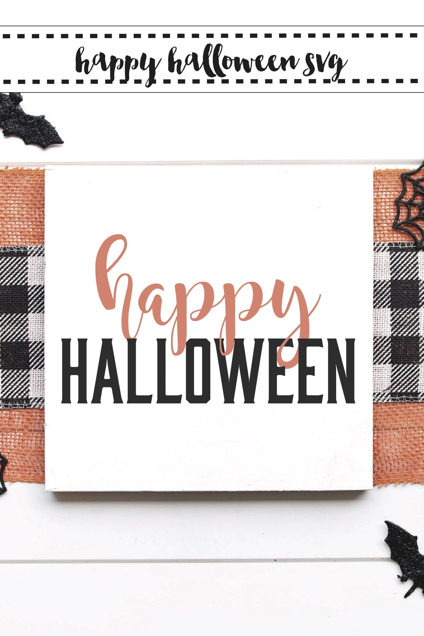 Free Happy Halloween Svg File Everyday Party Magazine Happy Halloween Signs Halloween Printables Free Happy Halloween