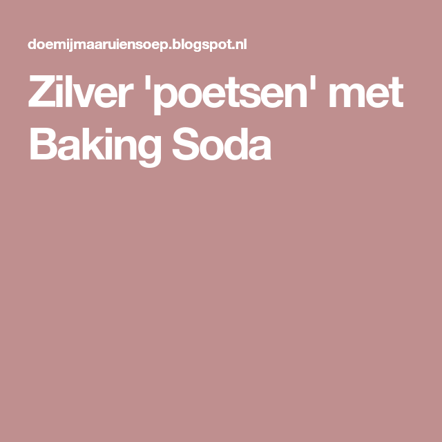 Zilver Poetsen Met Baking Soda Huis Ideeën