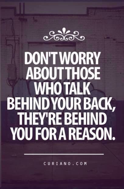 The Funny Thing About Talking Behind My Back Is That It Always Comes Back To Me Me Quotes Quotes To Live By Words Of Wisdom