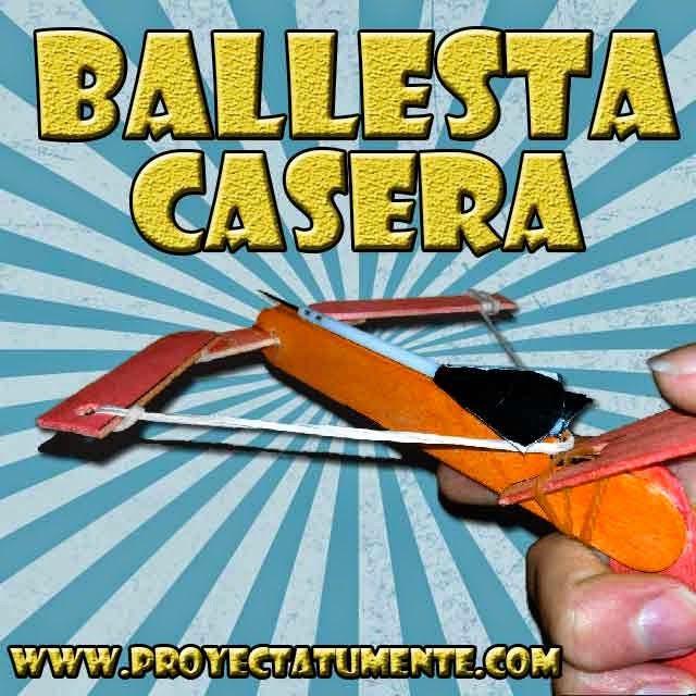 Como Hacer una Ballesta y Flechas Casera | Proyectatumente