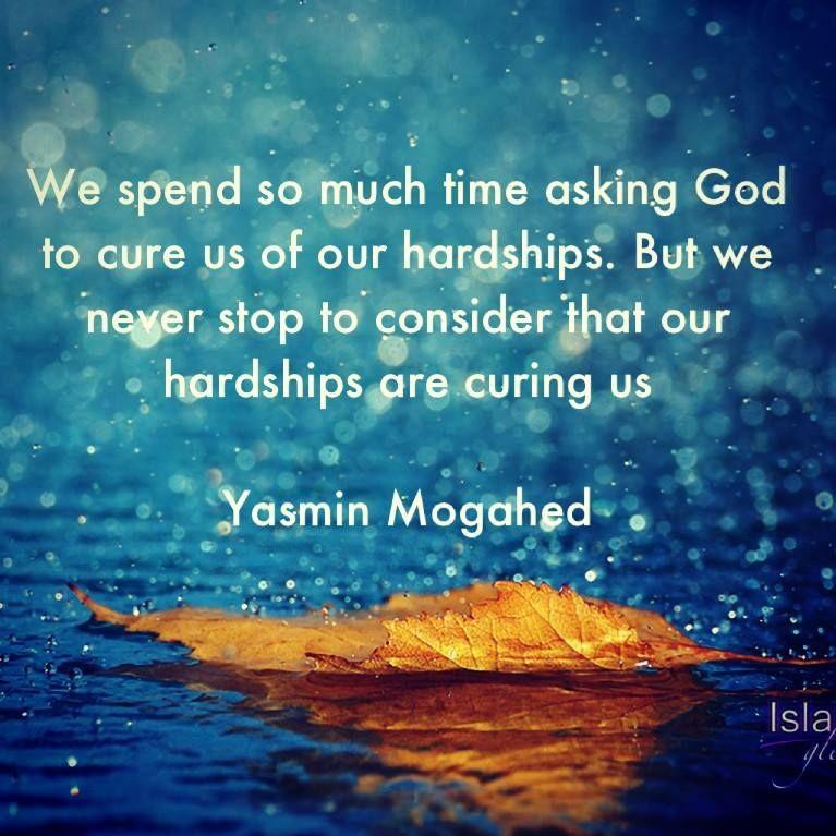 Spiritual Quotes About Life Impressive Lifechallengingspiritualquotesyasminmogahed  Reminders