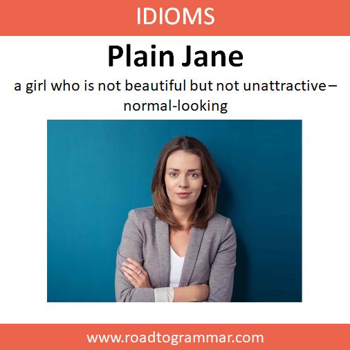 Plain Jane In 2020 English Idioms English Phrases Idioms Learn English Vocabulary