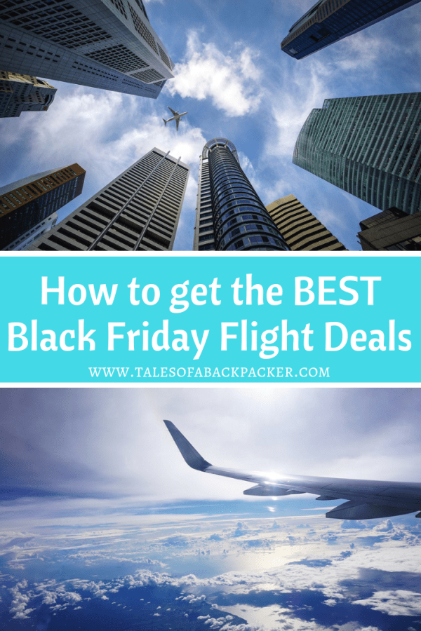How To Find The Best Flight Deals For Black Friday All Year Best Flight Deals Best Flights Travel