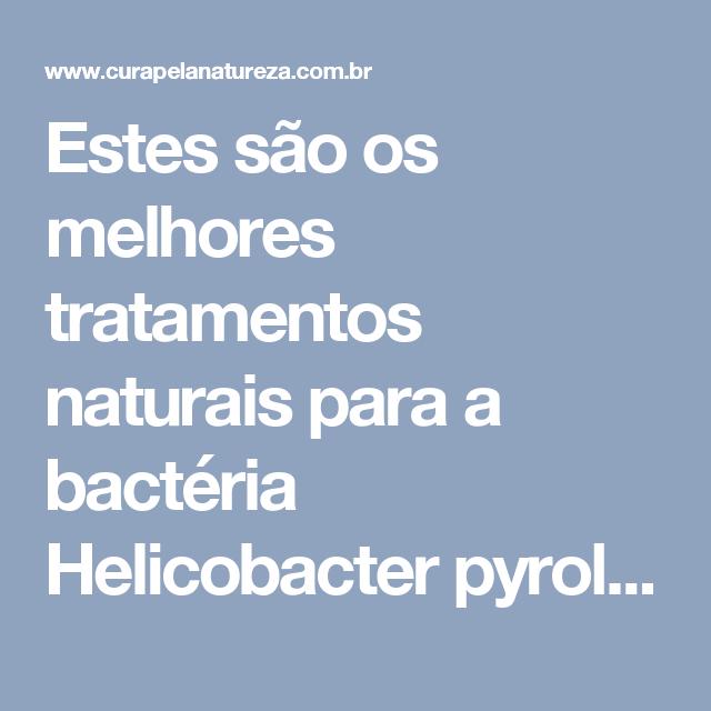 Estes são os melhores tratamentos naturais para a bactéria Helicobacter pyroli! | Cura pela Natureza