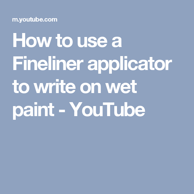 How to use a Fineliner applicator to write on wet paint - YouTube