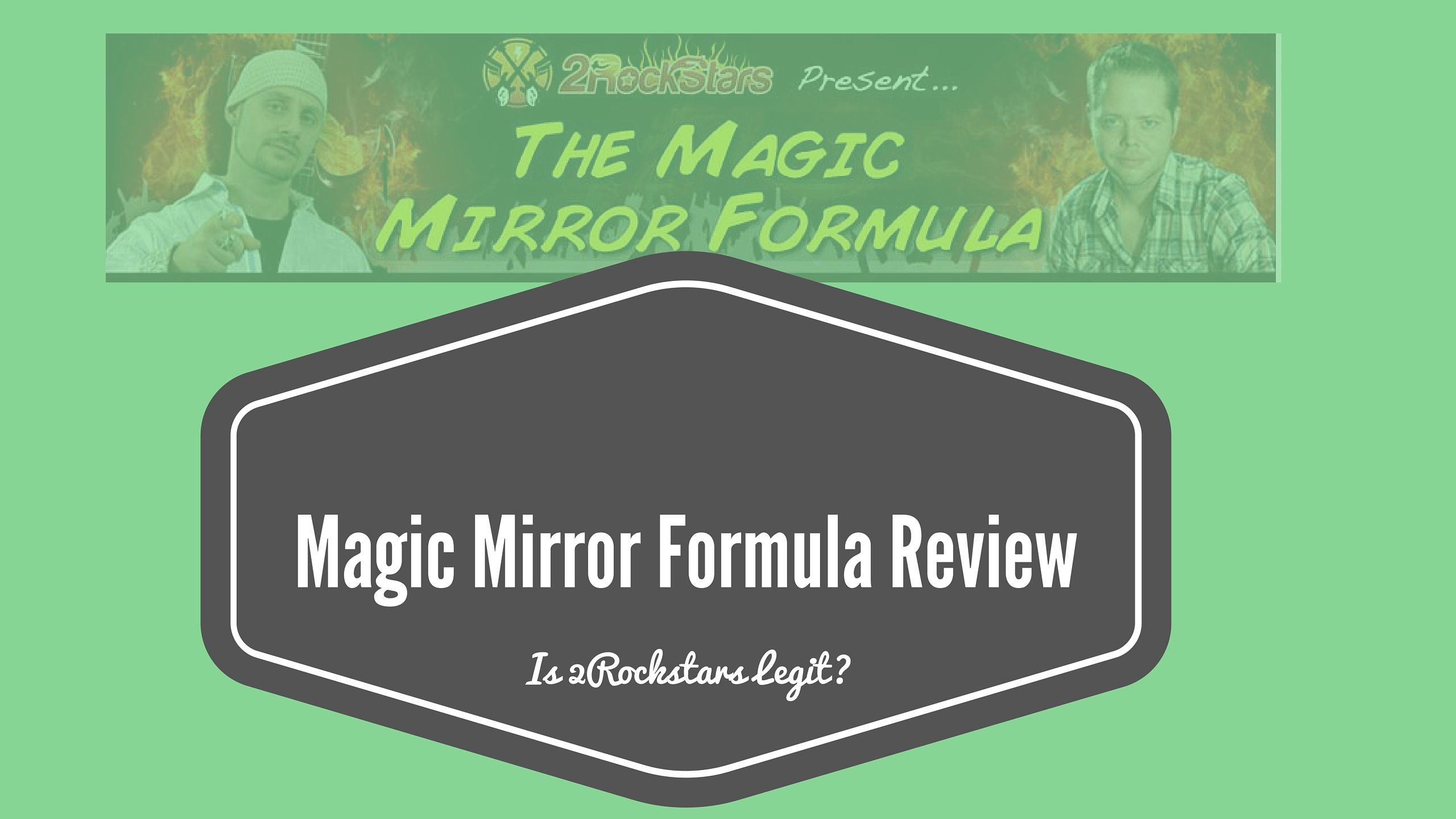 Magic Mirror Formula Review- Is 2Rockstars A Scam Or Are They Legit?
