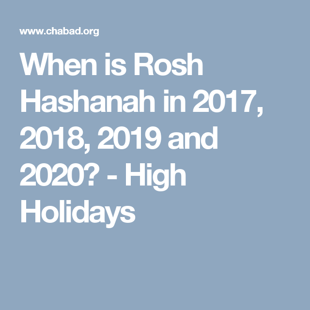 When Is The Jewish New Year 2020 When is Rosh Hashanah in 2017, 2018, 2019 and 2020?   High