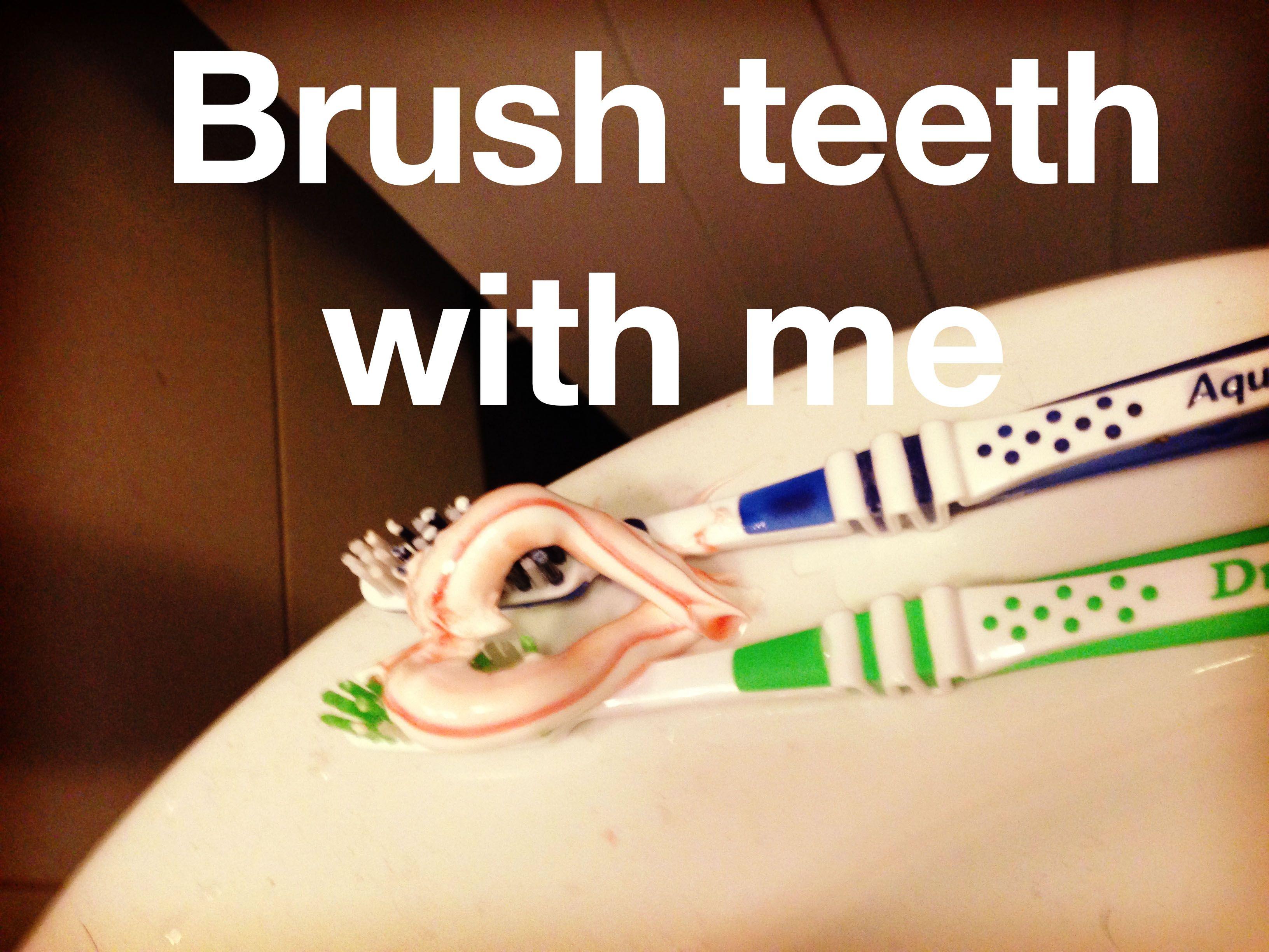 Brush teeth with me #randomthingswedo