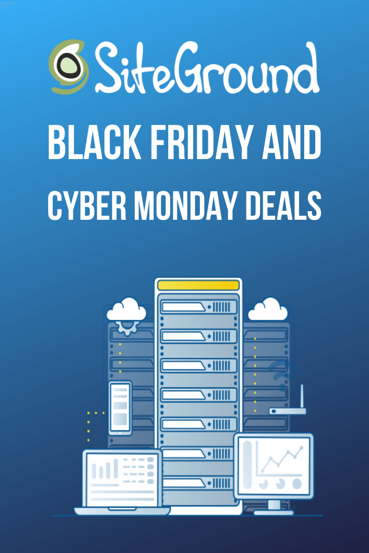 Siteground Black Friday Deals 2020 Black Friday Cyber Monday Cyber Monday Deals