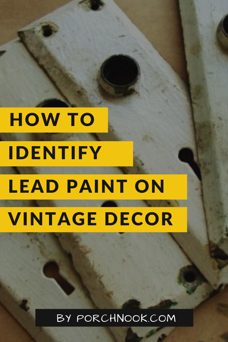 How To Identify Lead Paint On Vintage Decor Vintage Decor Lead Paint Painting