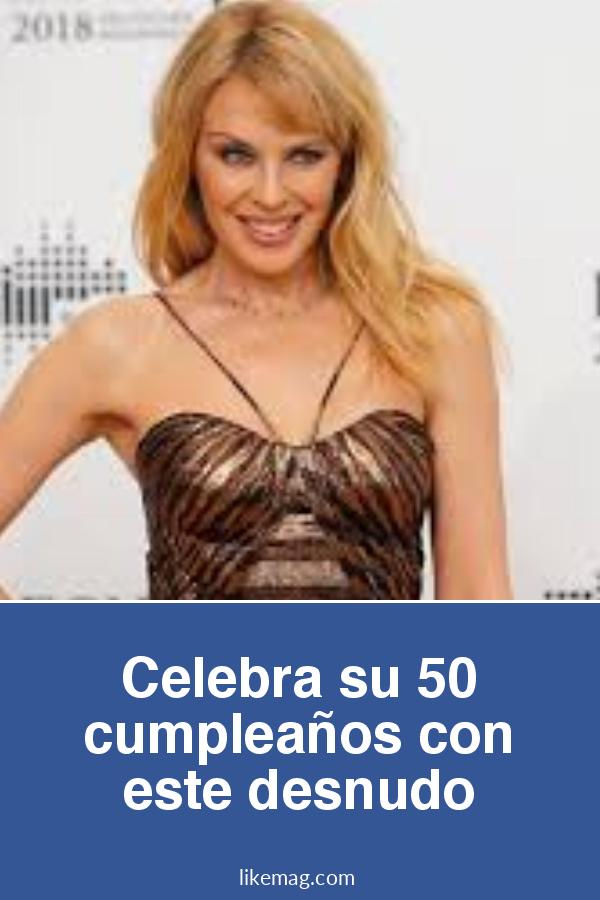 Kylie Minogue Celebra Su 50 Cumpleaños Y Nos Demuestra Lo Guapa Que