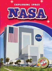 NASA (Blastoff! Readers: Exploring Space) by Derek Zobel ATOS Book Level: 3.1 Interest Level: K-3 AR Points: .0.5 (2013)