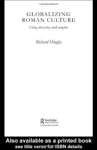 Library Genesis: Richard Hingley - Globalizing Roman Culture: Unity, Diversity and Empire