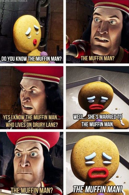 My Favorite Scene From Shrek Funny Movies Shrek Do You Know The Muffin Man