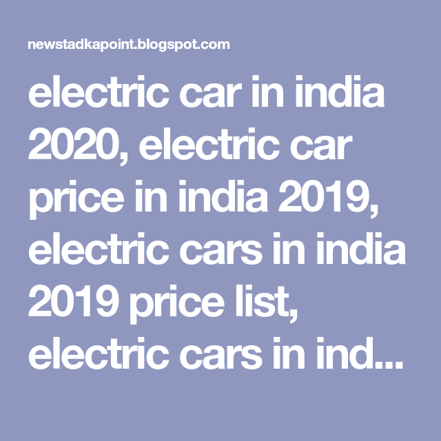 Electric cars in india 2019 price list