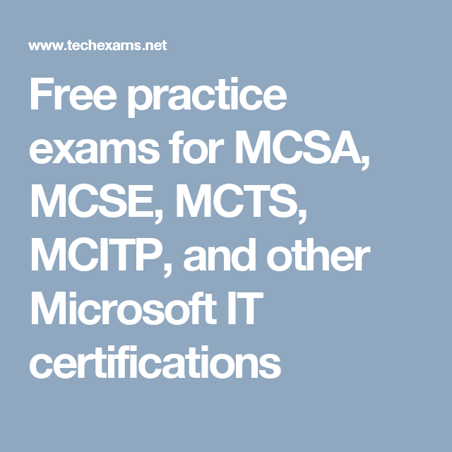 Free Practice Exams For Mcsa Mcse Mcts Mcitp And Other Microsoft