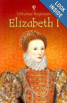 Elizabeth I (Usborne Beginners): Stephanie Turnbull, Colin King, Laura Parker: 9780794508081: Amazon.com: Books
