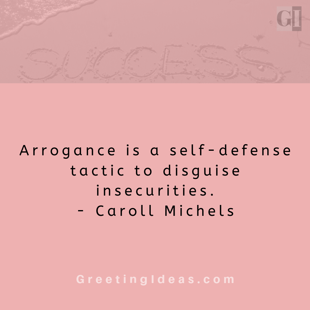 Amazing Quotes About Arrogance Arrogance Quotes Arrogant People Quotes Inspirational Quotes For Teens