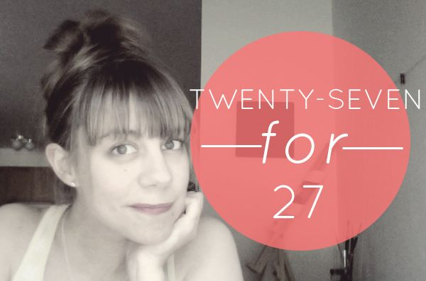 Twenty-seven things for year 27
